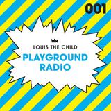 Louis The Child - Playground Radio 001