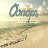 Oonops Drops - Pastime Paradise