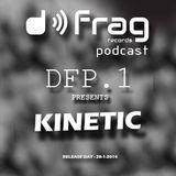 Kinetic @ DFrag Podcast 1 . DFP1 28-01-2014