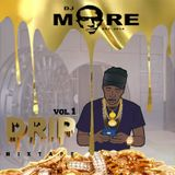 DJ MOORE - DRIP MIXTAPE