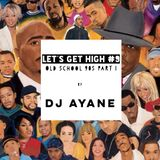 LET'S GET HIGH #9 Old School 90's Part 1