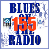 Blues On The Radio - Show 155