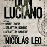 """""""DON LUCIANO"""" Y TODO LO QUE TENEMOS QUE SABER PARA IR A DISFRUTAR AL MICROTEATRO."""
