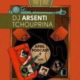 Dj Arsenti Tchouprina - April podcast 2015