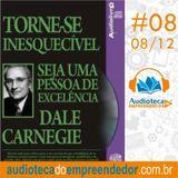 8º Sessão - Torne-se Inesquecível -  Paciência com propósito - Dale Carnegie