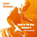 Back In The Day: Volume 3 (Latin Freestyle Mix)
