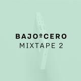 BajoºCero - Mixtape 2