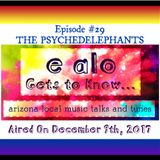 E Alo Gets To Know... THE PSYCHEDELEPHANTS (episode 29)