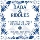 Baba & Riddles live @ Decade 1990-2000 22-02-2014