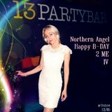 NORTHERN ANGEL - HAPPY B-DAY TO ME IV ( 13/05 #TRANCE)