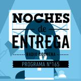 NOCHES DE ENTREGA N°165_22-05-2016