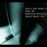 Kevin & Kweku Saunderson - Roll on (beAtLoVa Remix)