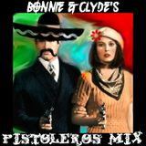 BONNIE & CLYDE'S PISTOLEROS MIX - BY CORRINE & RYAN RAINESHINE