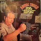 Anibal Troilo - For Export Vol 2