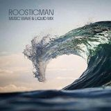 Music Wave & Liquid mix - Roosticman
