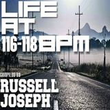 Life at 116 - 118 BPM Part 35 - Russell Joseph