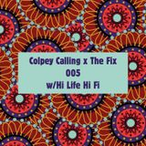 Colpey Calling x The Fix: Hi Life Hi Fi