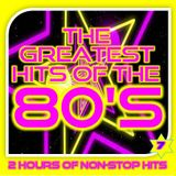 GREATEST HITS OF THE 80'S : 7