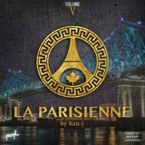 LA PARISIENNE VOL.5 DJ KEN-J Hosted by Jay Seven