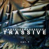 Trance + Progressive = Trassive vol. 1