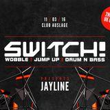 JAYLINE & Mc Bomba, Mc Steezy @ Switch! 11/03/2016