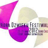 3M - Próba Dźwięku Festiwal 17.05.2012 - Radiofonia