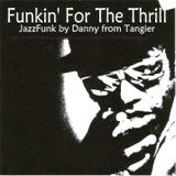 Funkin' For The Thrill (JazzFunk)