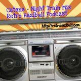 Catana - Night Train Mix