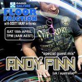 Scott Gray & Andy Finn - Floor Friction 18th April 2015