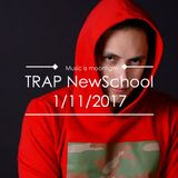 Trap HipHop NewSchool 1/11/2017