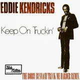 EDDIE KENDRICKS - KEEP ON TRUCKIN' -THE BOBBY BUSNACH TRUCK ME HARDER REMIX-25.34