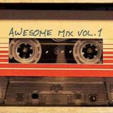 Awesome Mix Vol 1 -  The fool, The crap & The fuckin' idiot