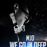 MJo -We Go In Deep