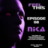 Feel This - Episode 08 - DJ NIka (Mixshow)