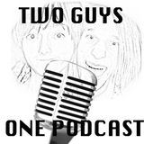 Two Guys One Podcast Series: Episode 8
