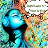 SOULFUL SESSION #14, Mixed By B-BOP 1/31/2016