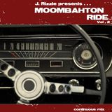 J. Rizzle presents...Moombahton Ride Vol. 2