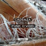 Cadenza Podcast | 141 - Funk D'Void (Cycle)