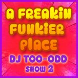 A Freakin Funkier Place ,later session, by too-odd ft. dj Youri 13th April 2012 on Radio 4A