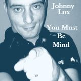 Johnny Lux - You Must Be Mind