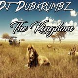Dj Dubkrumbz -The Kingdom