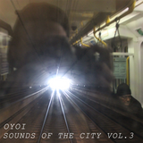 OYOI - Sounds of the City - Vol.3.