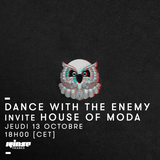 Dance With The Enemy Invite House Of Moda - 13 Octobre 2016