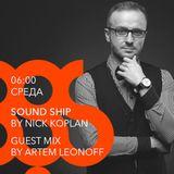 Artem Leonoff - guest mix megapolis 89.5 fm [radioshow Sound Ship Nick Koplan]