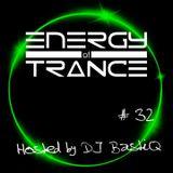 Energy of Trance - hosted by DJ BastiQ - EoTrance #32