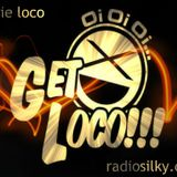 stevie loco presents get loco live on radiosilky.com 9/04/2016 with guest ultimate buzz