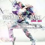 UNCHAIN THE DANCE - ZOUK MIX II