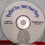 Perfect Day 2003 Pool Party, Austin Tx, CD 3 of the 4 CD set-DJ Don Bishop