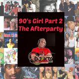 The After Party (90's Girl part 2 )