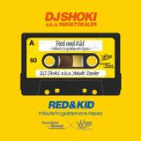 "TRIBUTE TO GOLDEN ERA MIX TAPES ""RED & KID"" - DJ Shoki aka Yakult Dealer"